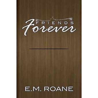 Vänner för alltid av RoAne & E. M.