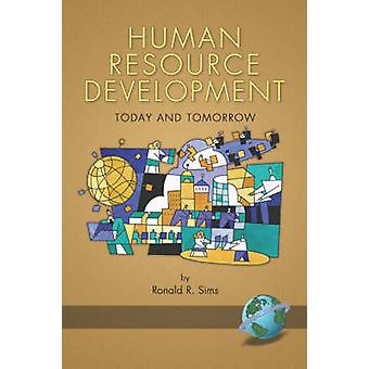 Human Resource Development Today and Tomorrow PB by Sims & Ronald R.