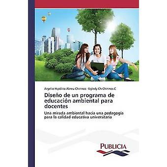 Diseo de un programa de educacin ambiental para docentes door Abreu Chirinos Argelio Hiplito