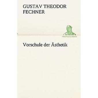 Vorschule Der Asthetik av Fechner & Gustav Theodor