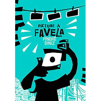 Picture a Favela by Andre Diniz - Mauricio Hora - 9781906838508 Book
