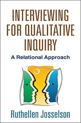 Interviewing for Qualitative Inquiry by Ruthellen Josselson