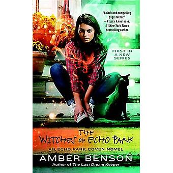 The Witches of Echo Park by Amber Benson - 9780425282465 Book