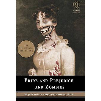 Pride and Prejudice and Zombies by Seth Grahame-Smith - Jane Austen -