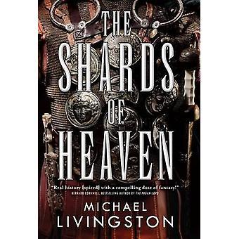 The Shards of Heaven by Associate Professor Michael Livingston - 9780