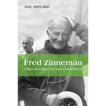 Fred Zinnemann - Films of Character and Conscience by Sinyard - 978078