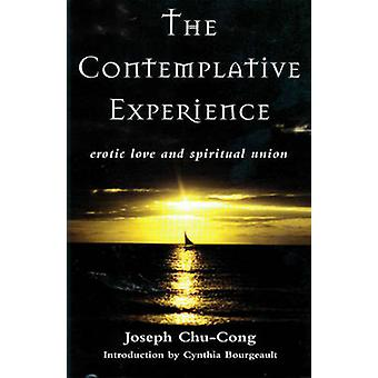 The Contemplative Experience - Erotic Love and Spiritual Union by Jose