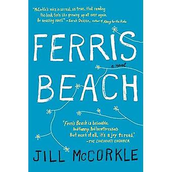 Ferris Beach by Jill McCorkle - 9781565129313 Book