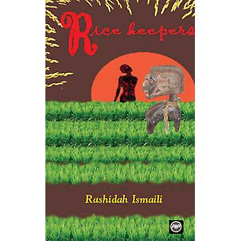 Rice Keepers by Rashidah Ismaili - 9781592212446 Book