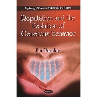 Reputation and the Evolution of Generous Behavior by Pat Barclay - 97