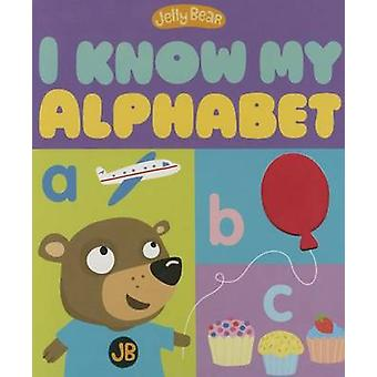 I Know My Alphabet by Patricia Hegarty - Jonathan Litton - Annette He