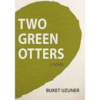 Two Green Otters by Buket Uzuner - 9781785080876 Book