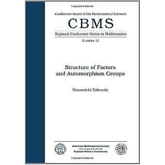 Structure of Factors and Automorphism Groups by Masamichi Takesaki -