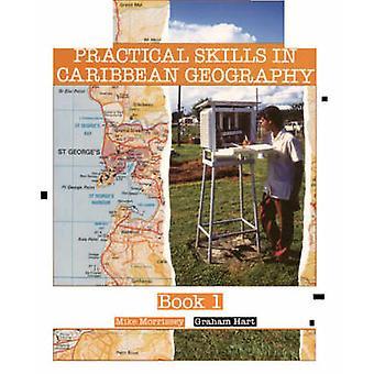Praktiske ferdigheter i Karibien geografi bok 1 av Graham Hart - Micha