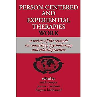 Person-Centered and Experiential Therapies Work: A Review of the Research on Counselling, Psychotherapy and Related Practices