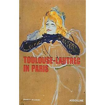 Toulouse Lautrec by Franck Mauber - 9782843236556 Book