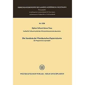 Die Standorte Der Westdeutschen Papierindustrie Ein Programmierungsmodell by Thoss & Rainer