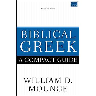 Biblical Greek A Compact Guide by William D Mounce