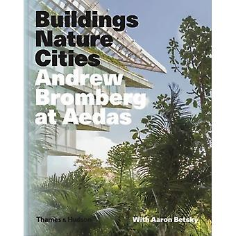 Andrew Bromberg at Aedas Buildings Nature Cities by Aaron Betsky