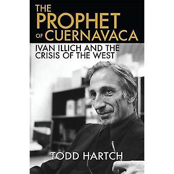 Prophet von Cuernavaca von Todd Hartch