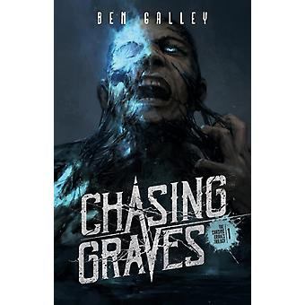 Chasing Graves by Galley & Ben