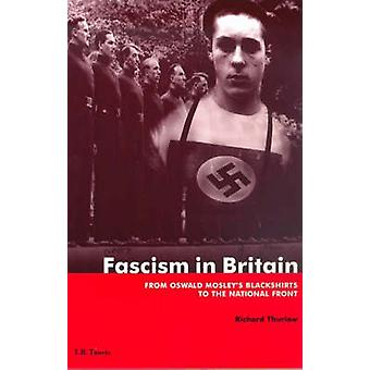Fascism in Britain by Richard C. Thurlow