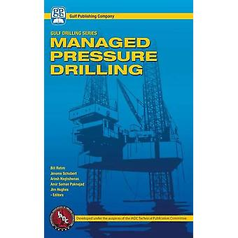 Managed Pressure Drilling by Rehm & Bill