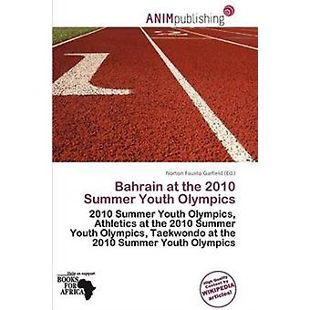 Bahrain at the 2010 Summer Youth Olympics by Edited by Norton Fausto Garfield