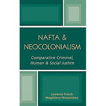 الاستعمار الجديد لاتفاقية التجارة الحرة لأمريكا الشمالية من قبل لورانس الفرنسية ماغدالينو مانزاناريز