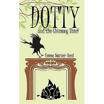 DOTTY and the Chimney Thief by WarnerReed & Emma