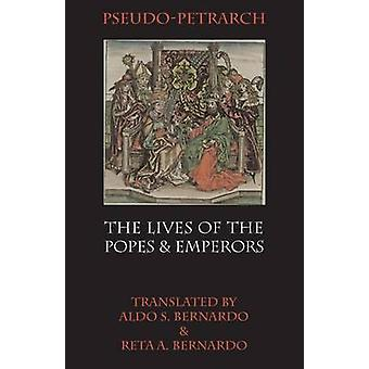 The Lives of the Popes and Emperors by Petrarch & Pseudo
