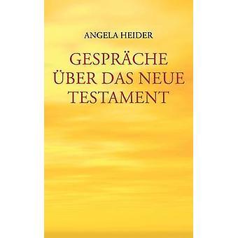 Gesprche ber das Neue Testament by Heider & Angela