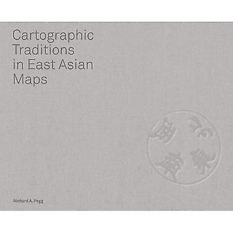 Cartographic Traditions in East Asian Maps