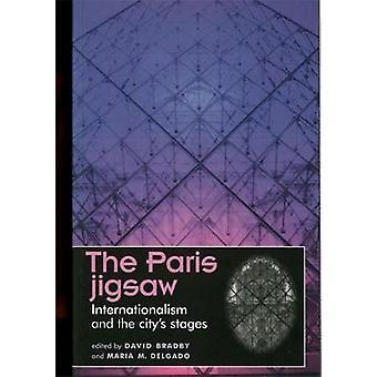 Het Paris Jigsaw Internationalisme and the Citys Stages van Bradby & David