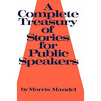 A Complete Treasury of Stories for Public Speakers by Mandel & Morris