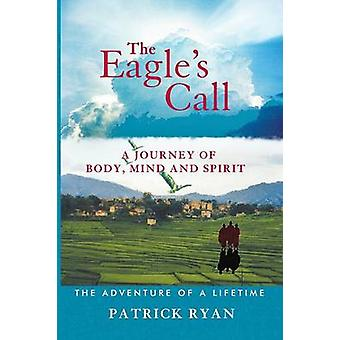 The Eagles Call by Ryan & Patrick J.