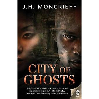 City of Ghosts by Moncrieff & J.H.
