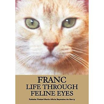 Franc Life Through Feline Eyes by Berry & Fabiola