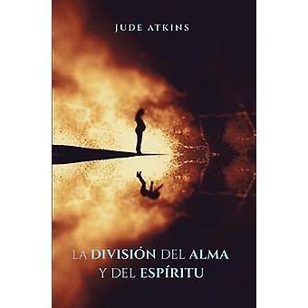 La Divisin del Alma y del Espritu by Atkins & Jude