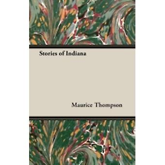Stories of Indiana by Thompson & Maurice