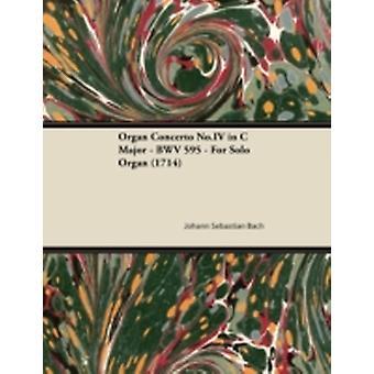 Organ Concerto No.IV in C Major  BWV 595  For Solo Organ 1714 by Bach & Johann Sebastian