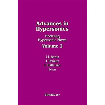 Advances in Hypersonics  Modeling Hypersonic Flows Volume 2 by BALLMANN