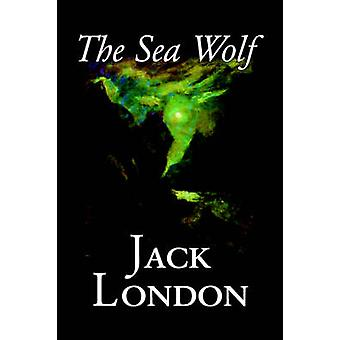 The Sea Wolf by Jack London Fiction Classics Sea Stories by London & Jack