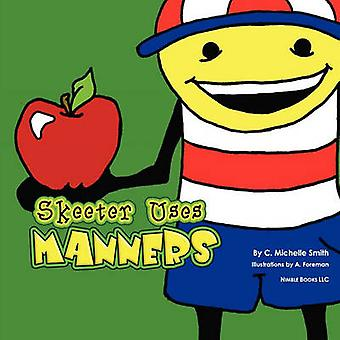 Skeeter Uses Manners Skeeter Sneeter Doodlebop 2 by Smith & C. Michelle
