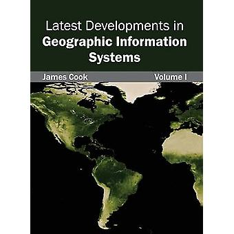 Latest Developments in Geographic Information Systems Volume I by Cook & James