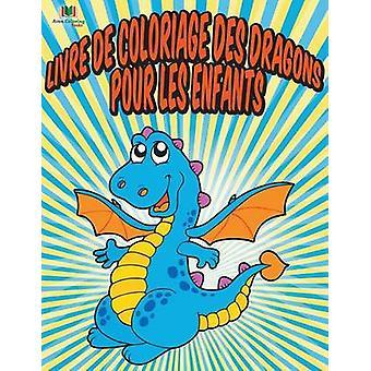 Livre De Coloriage Des Dragons Pour Les Enfants by Masters & Neil