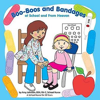 BooBoos and Bandages at School and From Heaven by Johnson & Amy
