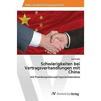 Schwierigkeiten bei Vertragsverhandlungen mit China by Graefe Lea