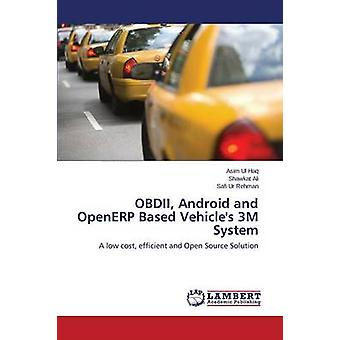OBDII Android and OpenERP Based Vehicles 3M System by Haq Asim Ul
