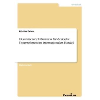 ECommerce EBusiness fr deutsche Unternehmen im internationalen Handel by Peters & Kristian